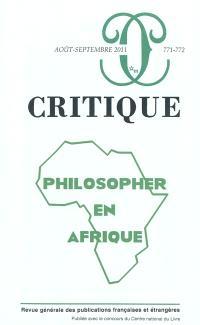 Critique. n° 771-772, Philosopher en Afrique