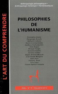 Art du comprendre (L'), deuxième série. n° 15, Philosophies de l'humanisme