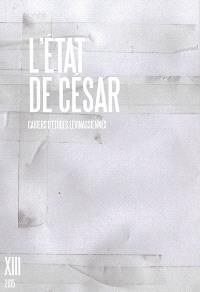 Cahiers d'études lévinassiennes. n° 13, L'Etat de César
