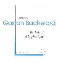 Cahiers Gaston Bachelard. n° 7, Bachelard et la physique