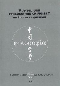Extrême-Orient, Extrême-Occident. n° 27, Y a-t-il une philosophie chinoise ? : un état de la question