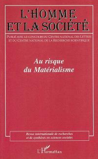 Homme et la société (L'). n° 150-151, Au risque du matérialisme