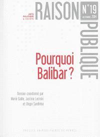 Raison publique. n° 19, Pourquoi Balibar ?