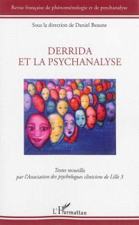 Revue française de phénoménologie et de psychanalyse. n° Numéro spécial, Derrida et la psychanalyse