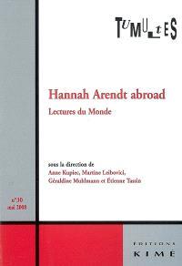 Tumultes. n° 30, Hannah Arendt abroad : lectures du monde