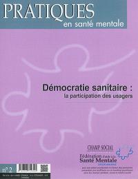 Pratiques en santé mentale : revue pratique de psychologie de la vie sociale et d'hygiène mentale. n° 2 (2016), Démocratie sanitaire : la participation des usagers