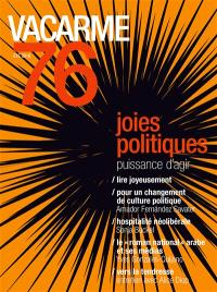 Vacarme. n° 76, Joies politiques