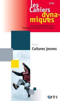 Cahiers dynamiques (Les). n° 65, Cultures jeunes