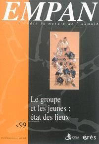Empan. n° 99, Le groupe et les jeunes : état des lieux