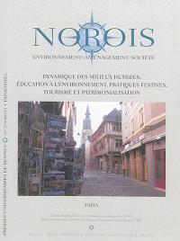 Norois. n° 234, Dynamique des milieux humides, éducation à l'environnement, pratiques festives, tourisme et patrimonialisation