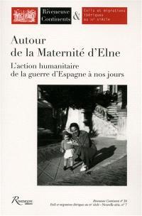 Riveneuve Continents. n° 20, Autour de la maternité d'Elne : l'action humanitaire de la guerre d'Espagne à nos jours