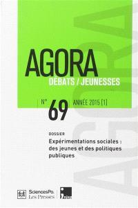Agora débats jeunesse. n° 69, Expérimentations sociales : des jeunes et des politiques publiques