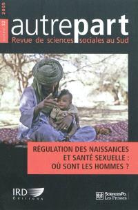 Autrepart. n° 52, Régulation des naissances et santé sexuelle : où sont les hommes ?