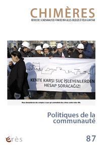 Chimères. n° 87, Politiques de la communauté
