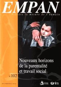 Empan. n° 102, Nouveaux horizons de la parentalité et travail social
