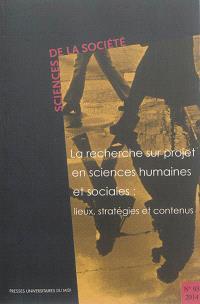 Sciences de la société. n° 93, La recherche sur projet en sciences humaines et sociales : lieux, stratégies et contenus