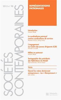 Sociétés contemporaines. n° 98, Représentations patronales