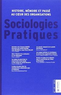Sociologies pratiques. n° 29, Histoire, mémoire et passé au coeur des organisations