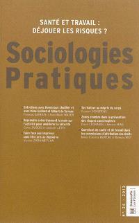 Sociologies pratiques. n° 26, Santé et travail : déjouer les risques ?