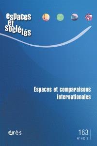 Espaces et sociétés. n° 163, Espaces et comparaisons internationales