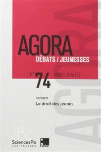 Agora débats jeunesse. n° 74, Le droit des jeunes
