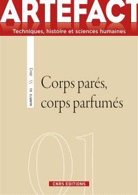 Artefact. n° 1, Corps parés, corps parfumés