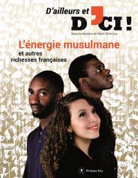 D'ailleurs et d'ici. n° 2, L'énergie musulmane et autres richesses françaises