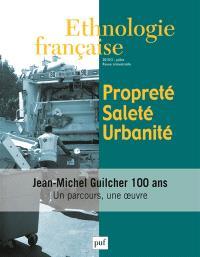 Ethnologie française. n° 3 (2015), Propreté, saleté, urbanité; Jean-Michel Guilcher, 100 ans : un parcours une oeuvre