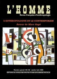 Homme (L'). n° 185-186, L'anthropologue et le contemporain : autour de Marc Augé