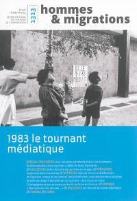 Hommes & migrations. n° 1313, 1983 le tournant médiatique