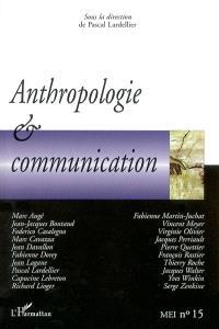 MEI Médiation et information. n° 15, Anthropologie et communication