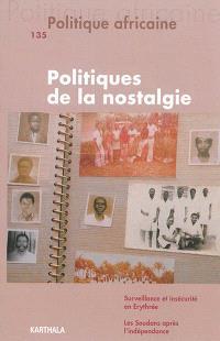 Politique africaine. n° 135, Politiques de la nostalgie