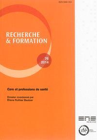 Recherche et formation. n° 76, Care et professions de santé