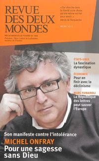 Revue des deux mondes. n° 3 (2015), Michel Onfray : pour une sagesse sans Dieu : son manifeste contre l'intolérance