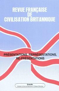 Revue française de civilisation britannique. n° 15-4, Présentations, représentations, re-présentations