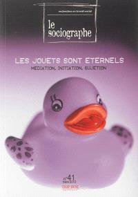 Sociographe (Le). n° 41, Les jouets sont éternels : médiation, initiation, sujétion