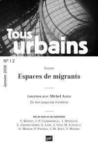 Tous urbains. n° 12, Espaces de migrants