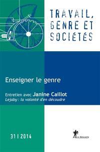 Travail, genre et sociétés. n° 31, Enseigner le genre
