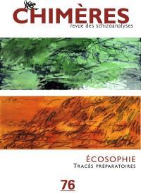 Chimères. n° 76, Ecosophie