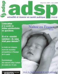 ADSP, actualité et dossier en santé publique. n° 61-62, Naître en France