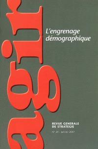 Agir. n° 29, L'engrenage démographique