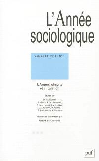 Année sociologique (L'). n° 1 (2013), L'argent, circuits et circulation