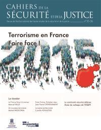 Cahiers de la sécurité et de la justice (Les). n° 35-36, Terrorisme en France : faire face !