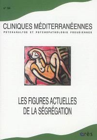 Cliniques méditerranéennes. n° 94, Les figures actuelles de la ségrégation