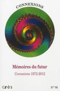 Connexions. n° 98, Mémoires du futur : Connexions 1972-2012