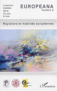 Europeana. n° 2, Migrations et mobilités européennes