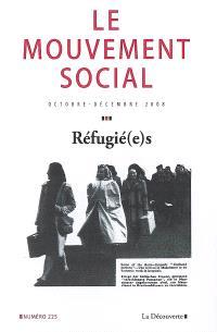 Mouvement social (Le). n° 225, Réfugié(e)s