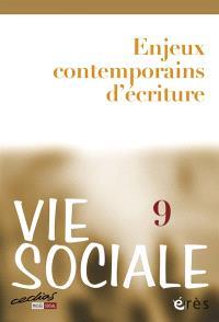 Vie sociale. n° 9, Enjeux contemporains d'écriture