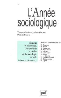 Année sociologique (L'). n° 2 (2004), Ethique et sociologie, perspectives actuelles de la sociologie morale