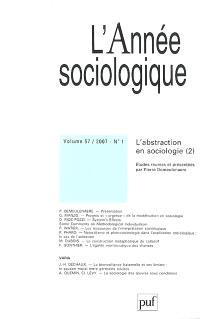 Année sociologique (L'). n° 1 (2007), L'abstraction en sociologie, 2e partie